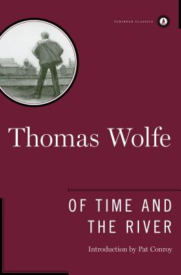 Of Time and the River: A Legend of Man's Hunger in His Youth - Wolfe, Thomas