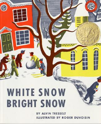 White Snow, Bright Snow - Tresselt, Alvin