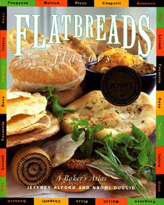Flatbreads & Flavors - Alford, Jeffrey, and Duguid, Naomi