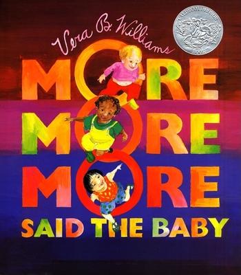 More More More, Said the Baby - Williams, Vera B