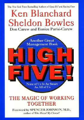 High Five! None of Us Is as Smart as All of Us - Blanchard, Ken, and Bowles, Shannon, and Bowles, Sheldon M
