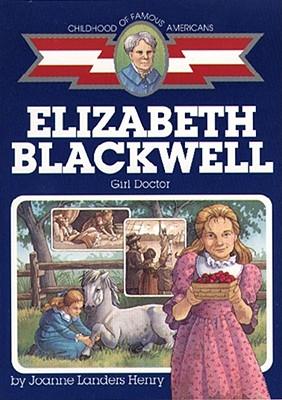 Elizabeth Blackwell: Girl Doctor - Henry, Joanne Landers