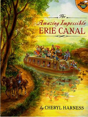 The Amazing Impossible Erie Canal - Harness, Cheryl