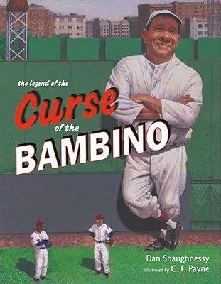 The Legend of the Curse of the Bambino - Shaughnessy, Dan