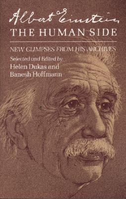 Albert Einstein, the Human Side: New Glimpses from His Archives - Einstein, Albert, and Dukas, Helen (Editor), and Hoffmann, Banesh (Editor)