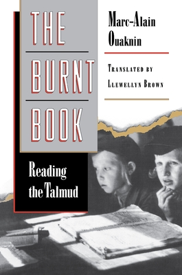 The Burnt Book: Reading the Talmud - Ouaknin, Marc-Alain, Rabbi, and Brown, Llewellyn (Translated by)