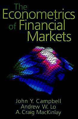 The Econometrics of Financial Markets - Campbell, John W, and Mackinlay, Archie C, and Lo, Andrew W