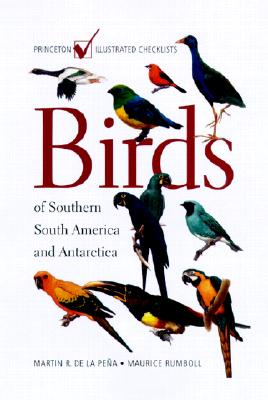 Birds of Southern South America and Antarctica - Pena, Martin Rodolfo De La, and Rumboll, Maurice