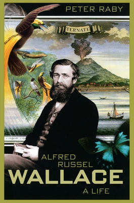 Alfred Russel Wallace: A Life - Raby, Peter, Professor