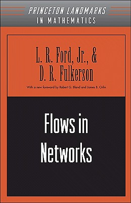 Flows in Networks - Ford, L R, Jr., and Fulkerson, D R, and Bland, Robert G (Foreword by)
