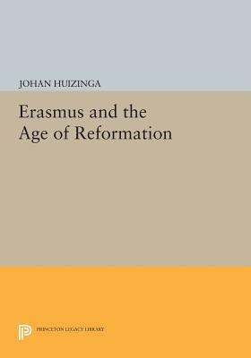 Erasmus and the Age of Reformation - Huizinga, Johan