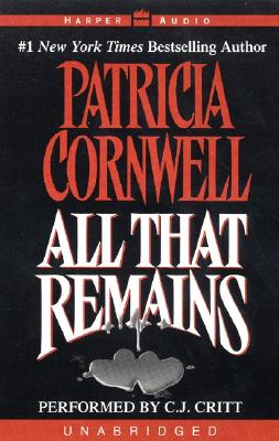 All That Remains: All That Remains - Cornwell, Patricia, and Critt, C J (Read by)