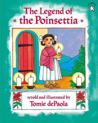 The Legend of the Poinsettia - DePaola, Tomie (Retold by)