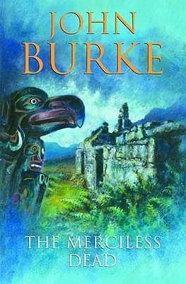 The Merciless Dead - Burke, John