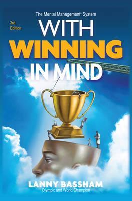 With Winning in Mind - Bassham, Lanny R.