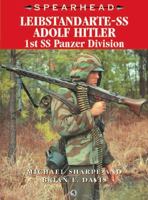 Leibstandarte-SS Adolf Hitler: 1st SS Panzer Division - Sharpe, Michael, and Davis, Brian L, and Sharpe, Mike