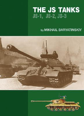 The IS Tanks IS-1, IS-2, IS-3 - Baryatinskiy, Mikhail