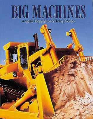 Big Machines - Royston, Angela, and Pastor, Terry (Photographer)
