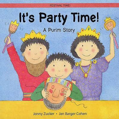 It's Party Time!: A Purim Story - Zucker, Jonny