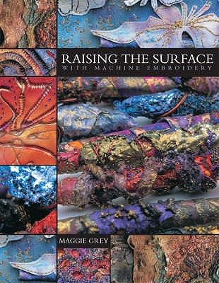 Raising the Surface with Machine Embroidery - Grey, Maggie