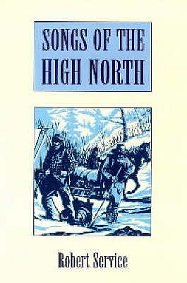 Songs of the High North - Service, Robert
