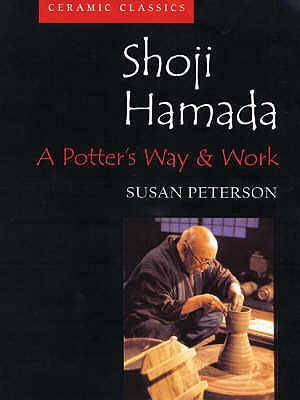 Shoji Hamada: A Potter's Way and Work - Peterson, Susan