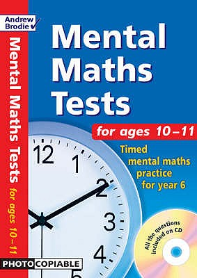Mental Maths Tests for Ages 10-11: Timed Mental Maths Tests for Year 6 - Brodie, Andrew