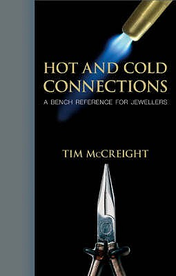 Hot and Cold Connections for Jewellers - McCreight, Tim