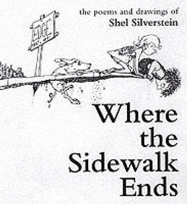 A Where the Sidewalk Ends - Silverstein, Shel
