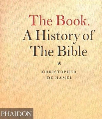 The Book. a History of the Bible - De Hamel, Christopher