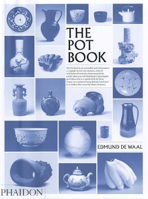 The Pot Book - de Waal, Edmund (Editor), and Clare, Claudia