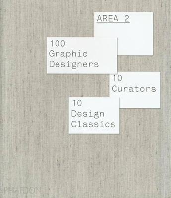 Area 2: 100 Graphic Designers, 10 Curators, 10 Design Classics - Lupton, Ellen