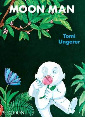 Moon Man - Ungerer, Tomi, and Tomi Ungerer