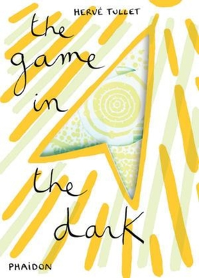 The Game in the Dark - Herve Tullet, and Tullet, Herve