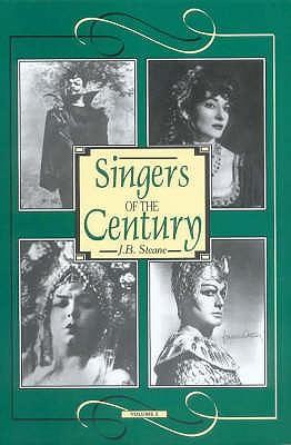 Singers of the Century: v. 2 - Steane, J.B.