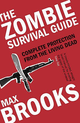 The Zombie Survival Guide: Complete Protection from the Living Dead - Brooks, Max