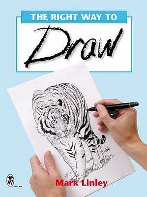 The Right Way to Draw - Linley, Mark