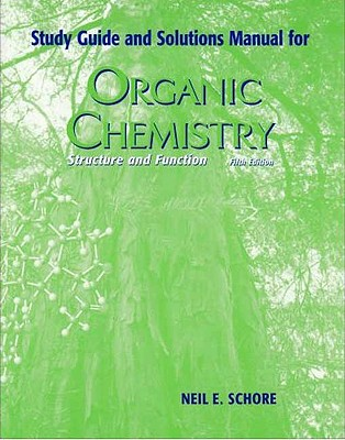 Organic Chemistry Study Guide and Solutions Manual - Schore, Neil E