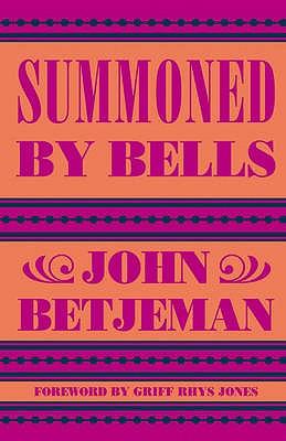 Summoned by Bells - Betjeman, John