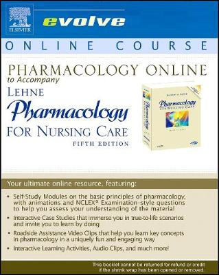 Pharmacology Online to Accompany Pharmacology for Nursing Care (User Guide and Access Code) - Lehne, Richard A, and Neafsey, Patricia, and Snyder, Julie S