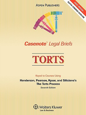 Casenote Legal Briefs: Torts, Keyed to Henderson, Pearson, Kysar, and Siliciano's the Torts Process, 7th Ed. - Casenotes, and Briefs, Casenote Legal