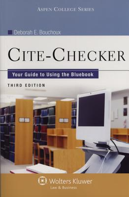 Cite-Checker: Your Guide to Using the Bluebook, Third Edition - Bouchoux, Deborah E