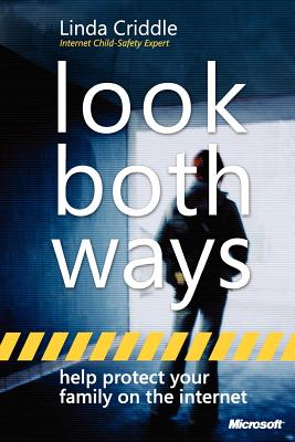 Look Both Ways: Help Protect Your Family on the Internet - Criddle, Linda, and Muir, Nancy