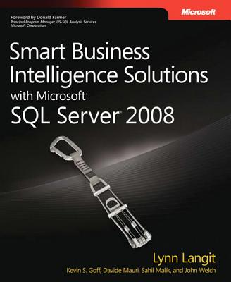 Smart Business Intelligence Solutions with Microsoft SQL Server 2008 - Langit, Lynn, and Goff, Kevin S, and Mauri, Davide