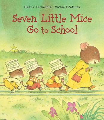 Seven Little Mice Go to School - Yamashita, Haruo
