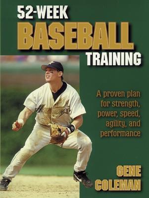 52-Week Baseball Training - Coleman, A Eugene, and Ryan, Nolan (Foreword by)