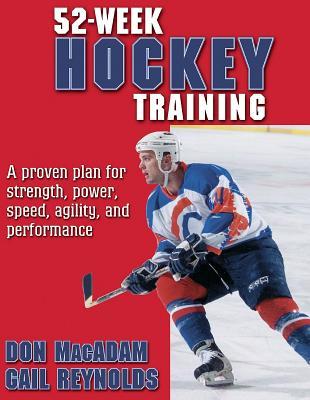 52-Week Hockey Training - MacAdam, Don, and Reynolds, Gail