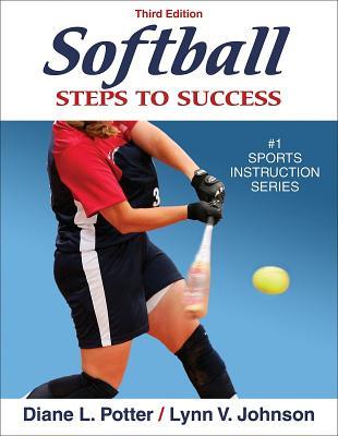 Softball: Steps to Success - Potter, Diane, and Johnson, Lynn V