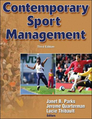 Contemporary Sport Management - Parks, Janet B (Editor), and Quarterman, Jerome, Dr. (Editor), and Thibault, Lucie, Dr. (Editor)