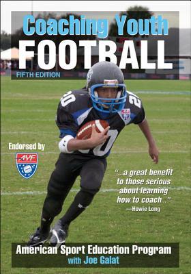 Coaching Youth Football - American Sport Education Program, and Galat, Joe